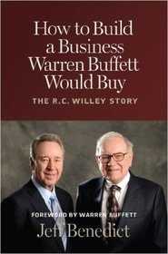 How to Build a Business Warren Buffett Would Buy -  The R. C. Willey Story, Benedict, Jeff
