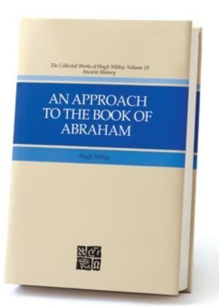 An Approach to the Book of Abraham, Nibley, Hugh