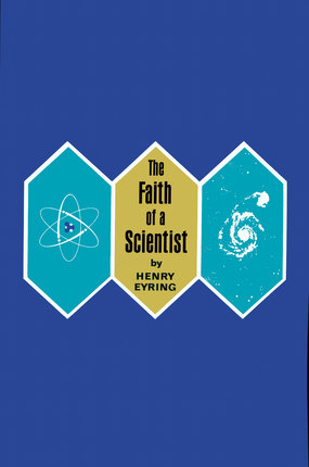 The Faith of a Scientist, Eyring, Henry B.