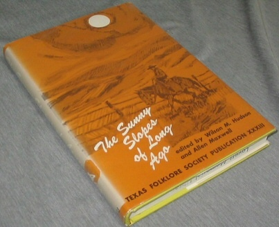 THE SUNNY SLOPES OF LONG AGO, Hudson, Wilson M. and Allen Maxwell (Ed)