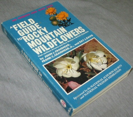 A Field Guide to Rocky Mountain Wildflowers  From Northern Arizona and New Mexico to British Columbia, Craighead, John J.; Davis, Ray J. & Frank C. Craighead