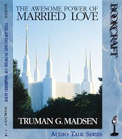 The Awesome Power of Married Love, Madsen, Truman G.