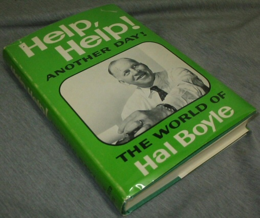 Help, Help! Another Day! - The World of Hal Boyle, Boyle, Hal