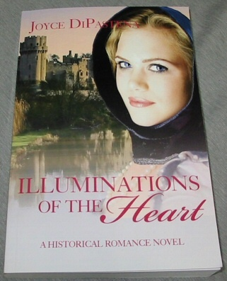 Illuminations of the Heart - NEW - A Historical Romance Novel, DiPastena, Joyce