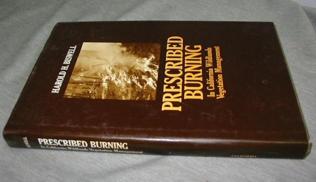 Prescribed Burning in California Wildlands Vegetation Management, Biswell, Harold H.