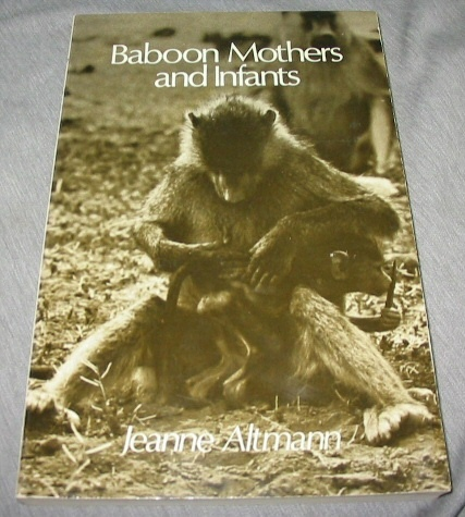 Baboon Mothers and Infants, Altmann, Jeanne