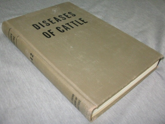 Diseases of Cattle Dept of Agriculture Special Report 1942, Atkinson, Drs. (Dickson, Harbaugh, Law, Lowe, Mohler, Murray, Pearson, Ransom An