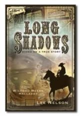 Long Shadows - Based on a True Story, Halladay, Wilford Meeks with Nelson, Lee