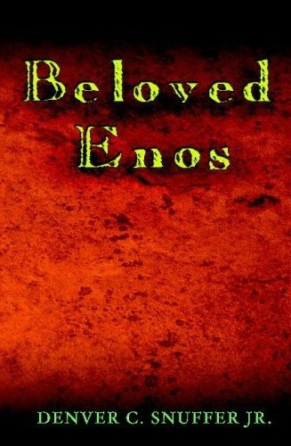 Beloved Enos, Snuffer, Denver C. Jr.