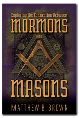 Exploring the Connection between Mormons and Masons, Brown, Matthew