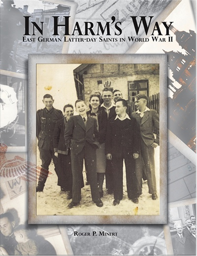 In Harm's Way - East German Latter-Day Saints in World War II, Miner, Roger P.