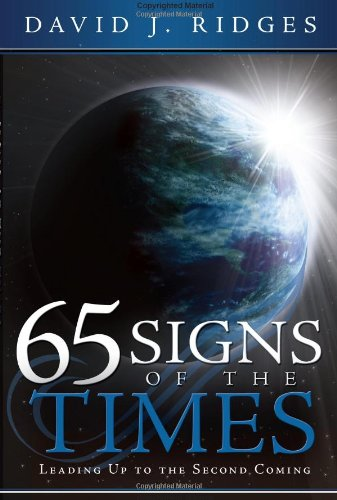 65 Signs of the Times Leading Up to the Second Coming, Ridges, David J.