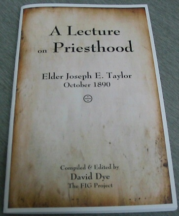 A Lecture on Priesthood - Elder Joseph E. Taylor, October 1890, Dye, David (editor)