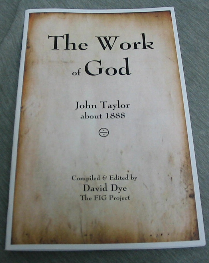The Work of God - John Taylor, about 1888, Dye, David (editor)