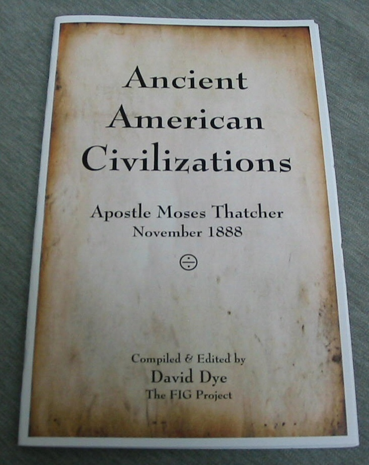 Ancient American Civilizations - Apostle Moses Thatcher November 1888, Dye, David (editor)