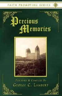 Precious Memories - Faith Promoting Series Vol 16, Lambert, George C.