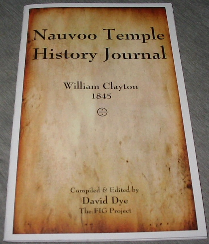 Nauvoo Temple History Journal - William Clayton 1845, Dye, David (editor)