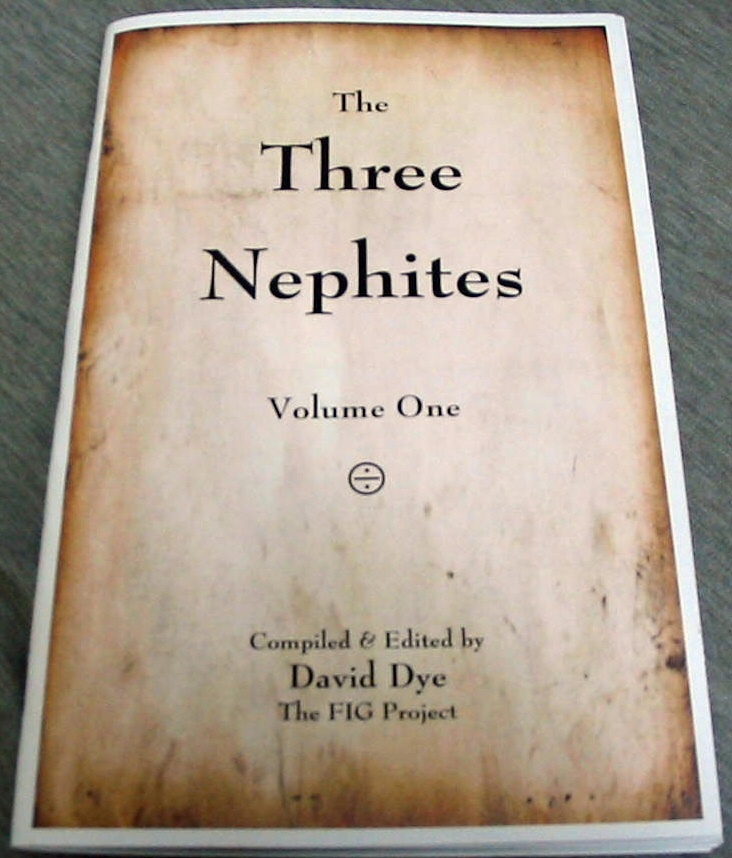 The Three Nephites - Volume One, Dye, David (editor)