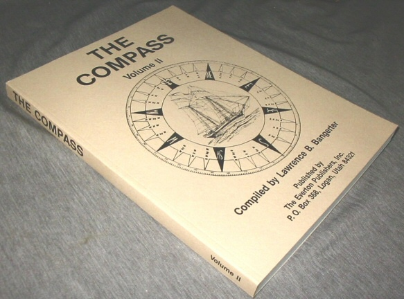 The Compass - A Concise and Factual Compilation of all Vessels and Their Sources Listed, with References Made of all Their Voyages and Some Dates of Registration, Bangerter, Lawrence B.