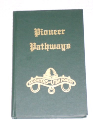 Pioneer Pathways - Vol 8, Daughters Of Utah Pioneers