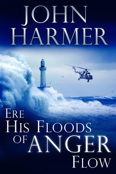 Ere His Floods of Anger Flow, Harmer, John