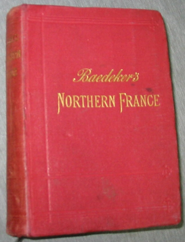 Northern France - From Belgium and the English Channel to the Loire Excluding Paris and its Environs
