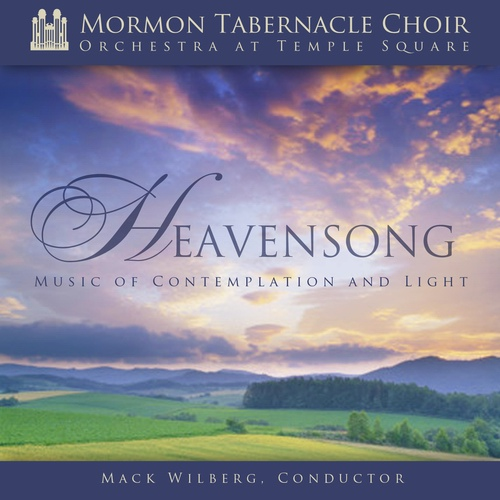 Heavensong - Music of Contemplation and Light, Mormon Tabernacle Choir