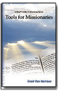 TOOLS FOR MISSIONARIES - Harvesting the Lord, S Way, Harrison, Grant Von