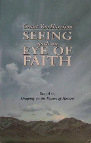 Seeing with an Eye of Faith, Von Harrison, Grant