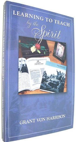 Learning to Teach by the Spirit, Von Harrison, Grant