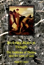 Exploring Mormon Thought - Vol 2 - The Problems with Theism and the Love of God, Ostler, Blake T.