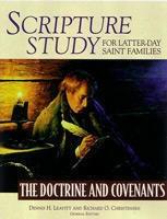 SCRIPTURE STUDY FOR LATTER-DAY SAINT FAMILIES - The Doctrine and Covenants, Leavitt, Dennis H. ; Christensen, Richard O.