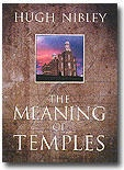 The Meaning of Temples, Nibley, Hugh