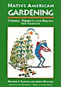Native American Gardening - Stories, Projects, and Recipes for Families, Caduto, Michael J. & Joseph Bruchac