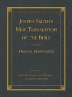 Joseph Smith's New Translation of the Bible -  A Complete Parallel of Column Comparison of the Inspired Version of the Holy Scriptures and the King James Authorized Version, Smith, Joseph. Faurling, Scott H. , Kent P. Jackson and Robert J. Matthews (editors)