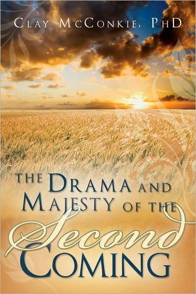 The Drama and Majesty of the Second Coming, McConkie, Clay