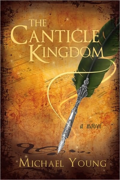 The Canticle Kingdom, Young, Michael D.