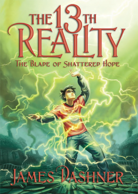 The 13th Reality - Book 3 - The Blade of Shattered Hope The Blade of Shattered Hope, Dashner, James