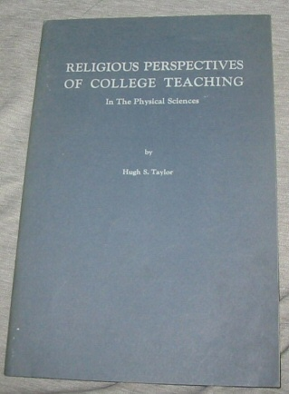 Religious Perspectives of College Teaching in the Physical Sciences, Taylor, Hugh S.