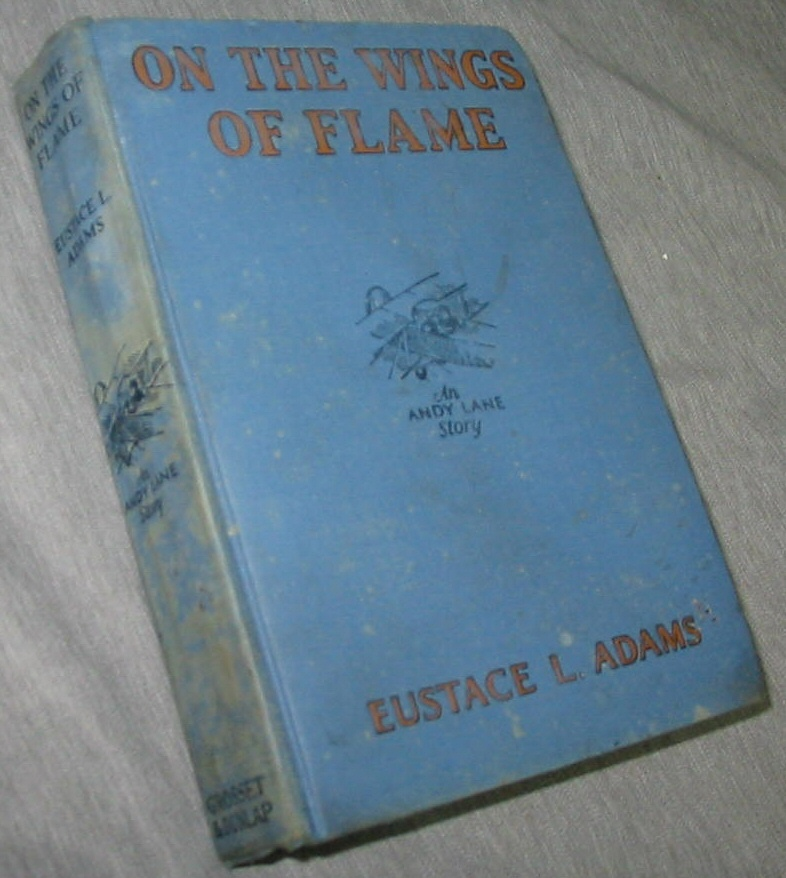 On the Wings of Flame, Adams, Eustace L.