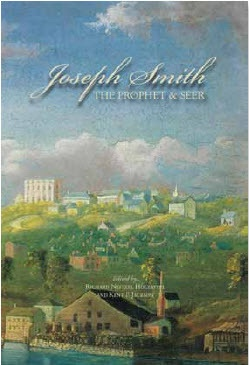 Joseph Smith - The Prophet and Seer, Holzapfel, Richard Neitzel and Jackson, Kent P.