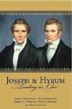 Joseph and Hyrum - Leading As One, Mendenhall, Mark E. (editor) Andhal B. Gregersen (editor) Andjeffrey S. O'Driscoll (editor) Andheidi S. Swinton (editor) Andbreck England (editor) and