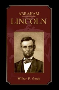 Abraham Lincoln, Gordy, Wilbur F.
