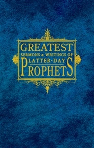 Greatest Sermons and Writings of Latter-Day Prophets