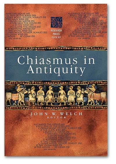 Chiasmus in Antiquity - Structures, Analyses, Exegesis, Welch, John W.