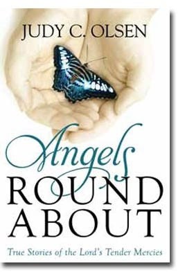 Angels Round about - True Stories of the Lord's Tender Mercies, Olsen, Judy