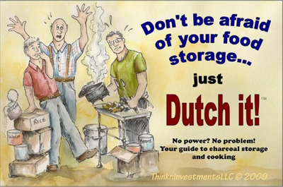 Don't be Afraid of Your Food Storage ... Just Dutch It! - No Power? No Problem! Your Guide to Charcoal Storage and Cooking, Dixon, Linda