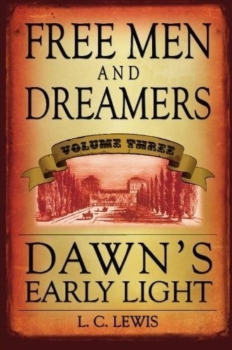 Image for Free Men and Dreamers - Vol 3 - Dawn's Early Light