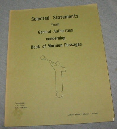 Selected Statements from General Authorities Concerning Book of Mormon Passages - Helaman - Moroni, Otten, L. G. (compiler) McKenna, E. A.