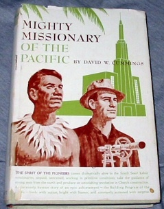 MIGHTY MISSIONARY OF THE PACIFIC:  The Building Program of the Church of Jesus Christ of Latter-Day Saints, its History, Scope, and Significance, Cummings, David W.
